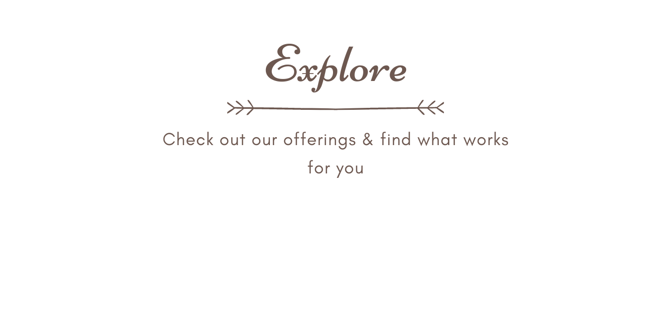 explore our offerings